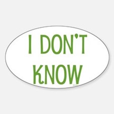 I Don't Know Decal