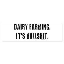 Dairy Farming is Bullshit Bumper Bumper Sticker