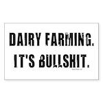 Dairy Farming is Bullshit Rectangle Sticker