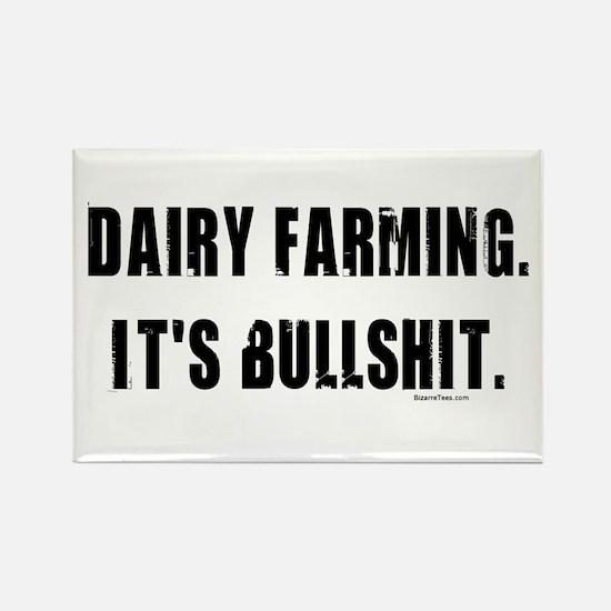 Dairy Farming is Bullshit Rectangle Magnet