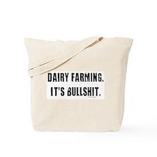Dairy Farming is Bullshit Tote Bag