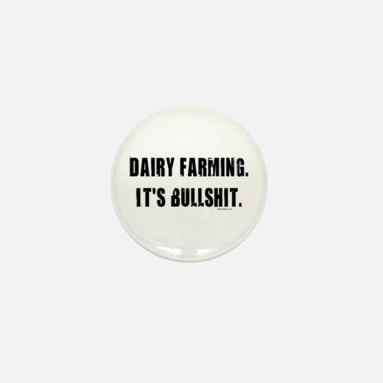 Dairy Farming is Bullshit Mini Button