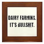 Dairy Farming is Bullshit Framed Tile