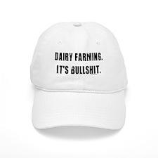 Dairy Farming is Bullshit Baseball Cap