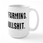 Dairy Farming is Bullshit Large Mug