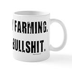 Dairy Farming is Bullshit Mug