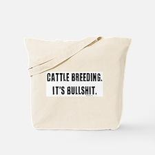 Cattle Breeding is Bullshit Tote Bag