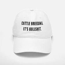 Cattle Breeding is Bullshit Baseball Baseball Cap