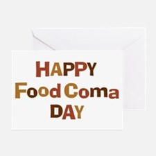 Thanksgiving - Food Coma Day Greeting Card