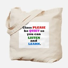 CLASS PLEASE BE QUIET TO LIST Tote Bag