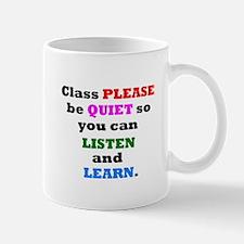CLASS PLEASE BE QUIET TO LIST Mug