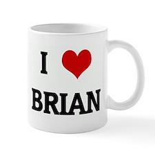 I Love BRIAN Small Mug