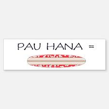 Pau Hana Bumper Bumper Bumper Sticker