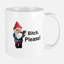 Gnome Bitch Please Mug
