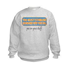 Pee on your stuff Sweatshirt