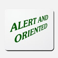 Alert And Oriented Mousepad