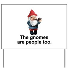 Gnomes are people too Yard Sign