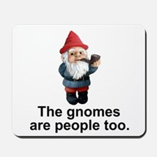Gnomes are people too Mousepad