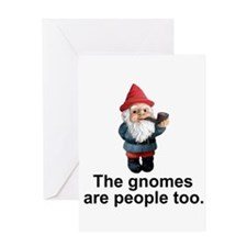 Gnomes are people too Greeting Card