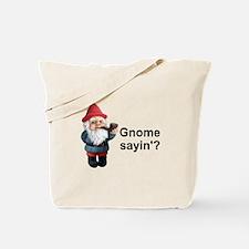 Gnome Sayin' Tote Bag
