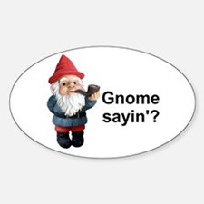 Gnome Sayin' Oval Decal