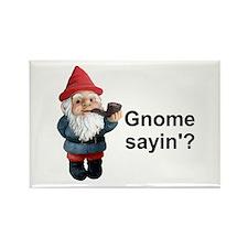 Gnome Sayin' Rectangle Magnet