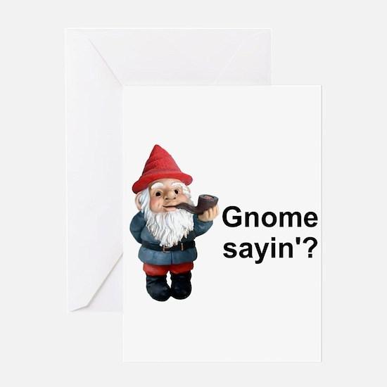 Gnome Sayin' Greeting Card