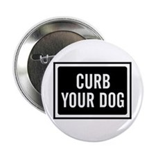 "Curb Your Dog 2.25"" Button"