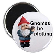 Gnomes be plotting Magnet