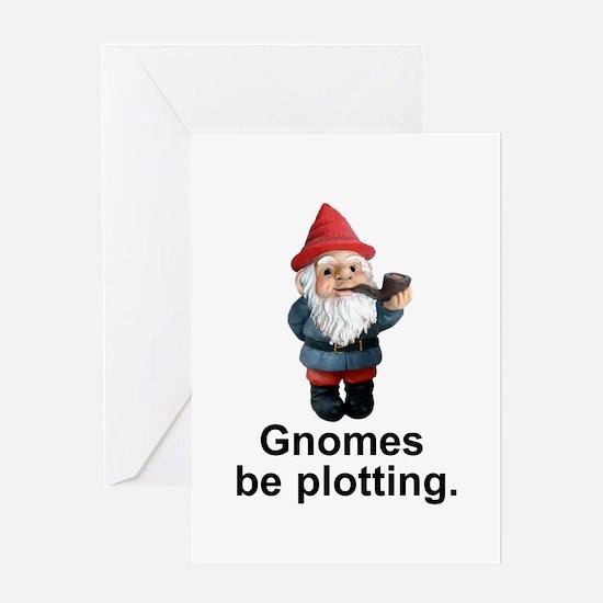 Gnomes be plotting Greeting Card