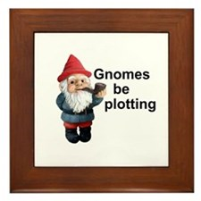 Gnomes be plotting Framed Tile