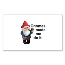 Gnomes made me do it Rectangle Decal