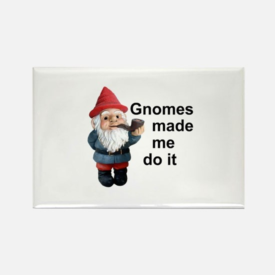 Gnomes made me do it Rectangle Magnet