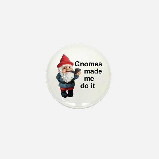 Gnomes made me do it Mini Button