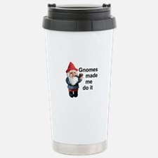 Gnomes made me do it Stainless Steel Travel Mug