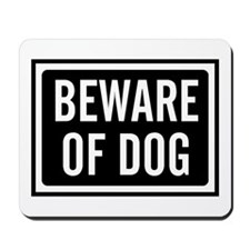 Beware of Dog Mousepad