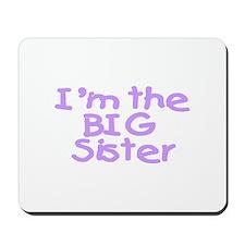 I'm The Big Sister (Purple) Mousepad