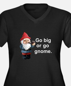 Go big or go gnome Women's Plus Size V-Neck Dark T