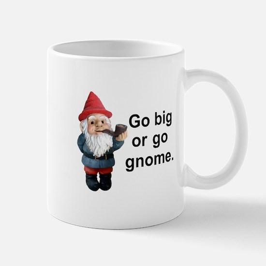 Go big or go gnome Mug