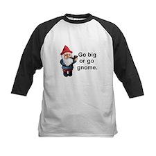 Go big or go gnome Tee