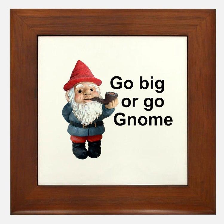 Go big or go gnome Framed Tile
