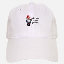Go big or go gnome Baseball Baseball Cap