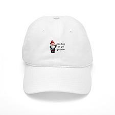 Go big or go gnome Baseball Cap