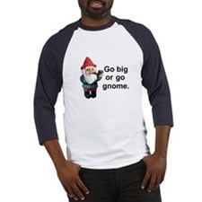 Go big or go gnome Baseball Jersey
