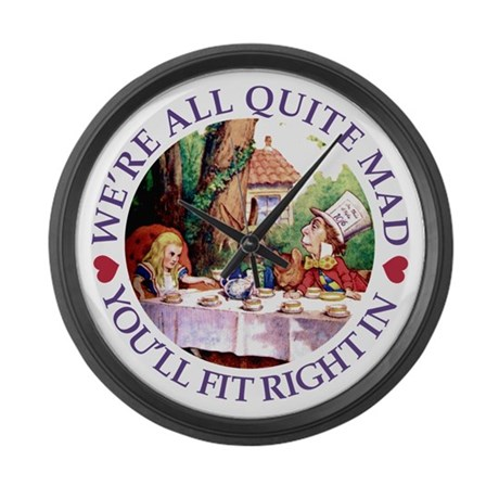 WE'RE ALL QUITE MAD Large Wall Clock