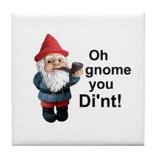 Oh gnome you di'nt! Tile Coaster
