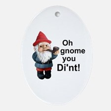 Oh gnome you di'nt! Oval Ornament