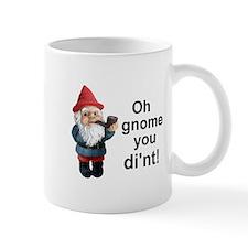 Oh gnome you di'nt! Small Mugs