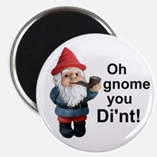 """Oh gnome you di'nt! 2.25"""" Magnet (10 pack)"""