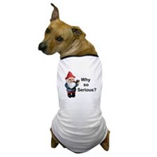Why so Serious? Dog T-Shirt